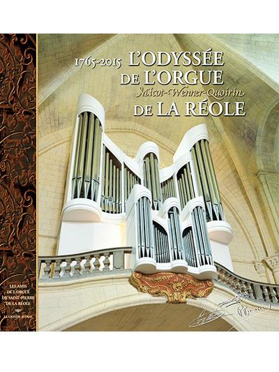 Un livre complet sur l'histoire hors du commun de l'orgue de La Réole Micot-Wenner-Quoirin de l'église Saint Pierre de la Réole en gironde France